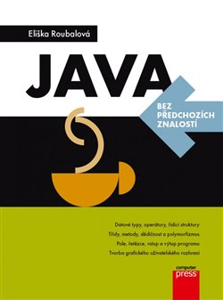 Java bez předchozích znalostí - Eliška Roubalová