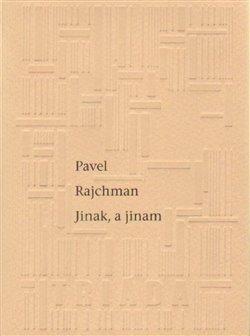Jinak, a jinam - Pavel Rajchman