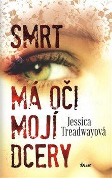 Smrt má oči mojí dcery - Jessica Treadwayová