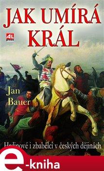 Jak umírá král - Jan Bauer e-kniha