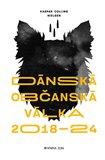Dánská občanská válka 2018 – 2024 (Kniha, vázaná) - obálka