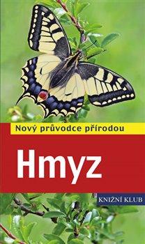 Hmyz. Nový průvodce přírodou - Heiko Bellmann