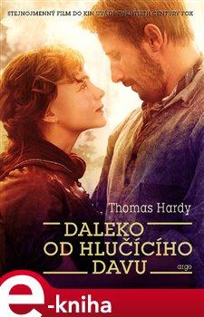Daleko od hlučícího davu - Thomas Hardy e-kniha