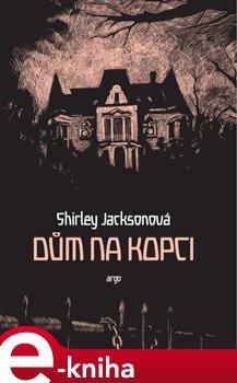 Dům na kopci - Shirley Jacksonová e-kniha