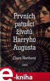 Prvních patnáct životů Harryho Augusta (Elektronická kniha) - obálka