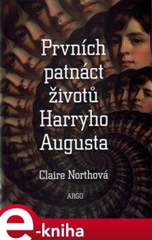 Obálka titulu Prvních patnáct životů Harryho Augusta