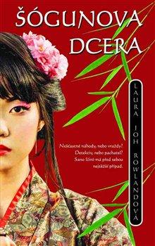 Šógunova dcera - Laura Joh Rollandová