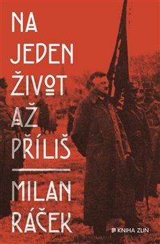 Na jeden život až příliš - Milan Ráček