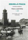 Vltava a její břehy 1.díl (Zmizelá Praha) - obálka