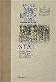 Velké dějiny zemí Koruny české - Stát (Velké dějiny zemí Koruny české - Tematická řada) - obálka