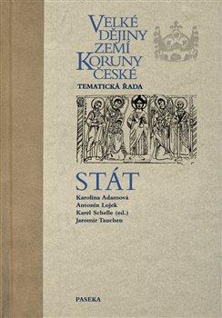 Obálka titulu Velké dějiny zemí Koruny české - Stát