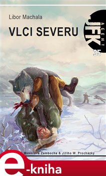 JFK 35 - Vlci severu - Libor Machala e-kniha