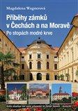 Příběhy zámků v Čechách a na Moravě II - Po stopách modré krve - obálka