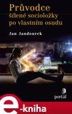 Průvodce šílené socioložky po vlastním osudu (Elektronická kniha) - obálka