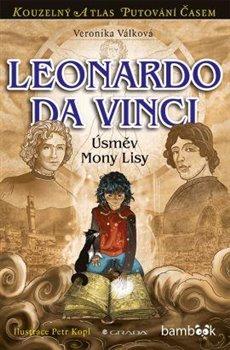 Leonardo da Vinci. Úsměv Mony Lisy - Veronika Válková