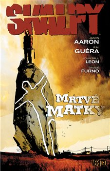 Skalpy 3: Mrtvé matky - R. M. Guera, Jason Aaron