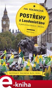 Postřehy z Londonistánu - Iva Pekárková e-kniha