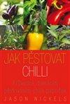 Obálka knihy Jak pěstovat chilli