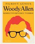 Woody Allen - filmový génius (Kompletní průvodce tvorbou) - obálka