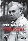 Petr Haničinec. Vztekloun s jemnou duší - obálka