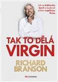 Tak to dělá Virgin (Jak se královsky bavit a budovat přitom úspěšnou firmu) - obálka