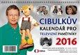 Cibulkův kalendář pro televizní pamětníky 2016 (Oblíbené divácké pořady a důležité mezníky v historii televize již pošesté!) - obálka