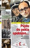 Půjdu do pekla spokojen... (Adolf Eichmann: životní dráha masového vraha) - obálka