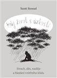 Můj život s úzkostí (Strach, děs, naděje a hledání vnitřního klidu) - obálka