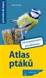 Atlas ptáků (230 evropských druhů, více než 400 fotografií a ilustrací) - obálka