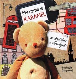 Obálka titulu My name is Karamel a bydlím v Londýně