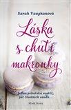 Láska s chutí makronky (Jedna pekařská soutěž, pět životních osudů...) - obálka