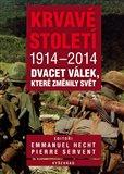 Krvavé století 1914-2014 (Dvacet válek, které změnily svět) - obálka