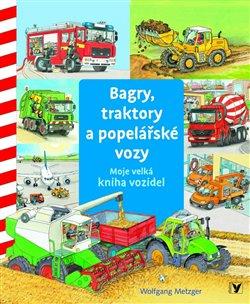 Obálka titulu Bagry, traktory a popelářské vozy