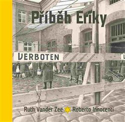 Příběh Eriky - Innocenti Roberto Vander Zee Ruth,