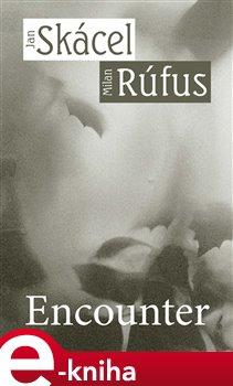 Encounter - Jan Skácel, Milan Rúfus e-kniha