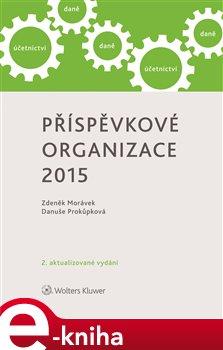 Příspěvkové organizace 2015 - Danuše Prokůpková, Zdeněk Morávek e-kniha