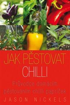 Obálka titulu Jak pěstovat chilli