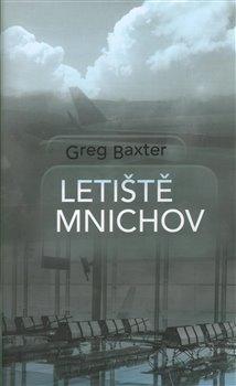 Letiště Mnichov - Greg Baxter