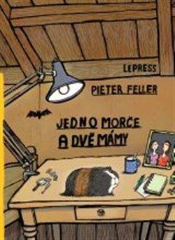 Jedno morče a dvě mámy - Pieter Feller