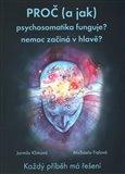 Proč (a jak) psychosomatika funguje? (nemoc začíná v hlavě?) - obálka