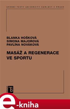 Masáž a regenerace ve sportu - Simona Majorová, Pavlína Nováková, Blanka Hošková e-kniha