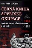 Černá kniha sovětské okupace (Sovětská armáda v Československu a její oběti 1968-1991) - obálka