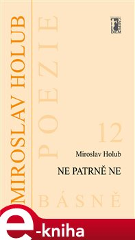 Ne patrně Ne - Miroslav Holub e-kniha
