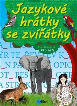Jazykové hrátky se zvířátky - Eva Mrázková