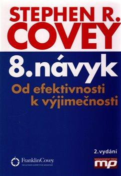 8. návyk. Od efektivnosti k výjimečnosti - Stephen R. Covey