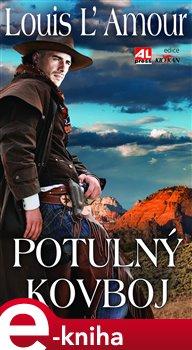 Potulný kovboj - Louis L´Amour e-kniha