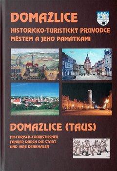 Domažlice. Historicko-turistický průvodce městem a jeho památkami - Zdeněk Procházka