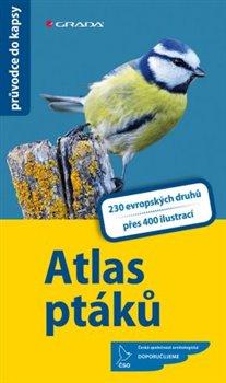 Atlas ptáků. 230 evropských druhů, více než 400 fotografií a ilustrací - Katrin Hecker, Frank Hecker