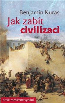Obálka titulu Jak zabít civilizaci