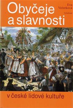 Obálka titulu Obyčeje a slavnosti v české lidové kultuře